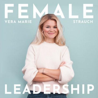 Female Leadership Podcast_Vera-Marie-Strauch-PC_COVER_NEU_500x500_web