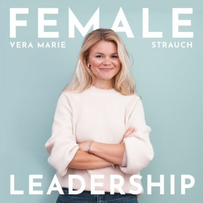 Female Leadership Podcast mit Vera Strauch